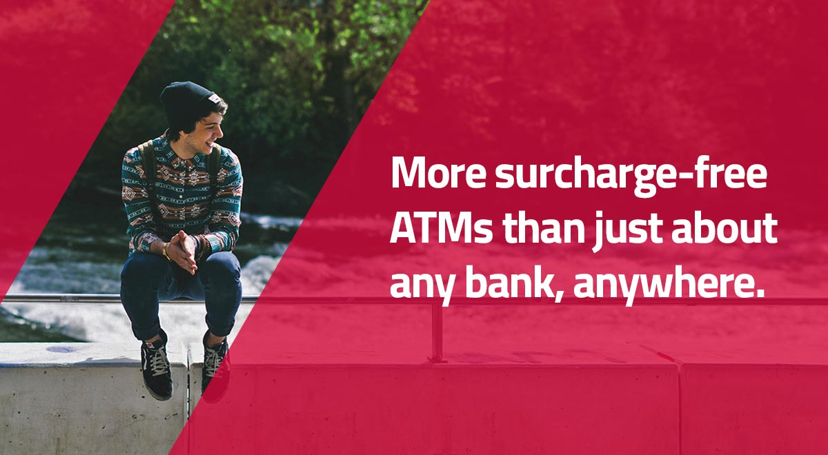 More surcharge free ATMs than just about any bank, anywhere